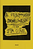 A Printmaker's Document, Jim Dine, 3869306440
