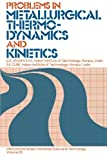 img - for Problems in Metallurgical Thermodynamics and Kinetics: International Series on Materials Science and Technology (Materials Science & Technology Monographs) (Volume 25) book / textbook / text book