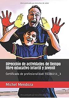 Dirección de actividades de tiempo libre educativo infantil y juvenil:…