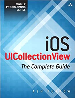 iOS UICollectionView: The Complete Guide (Mobile Programming) by [Furrow, Ash]