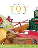Guide to Toy Collecting, Harry L. Rinker, 006134141X