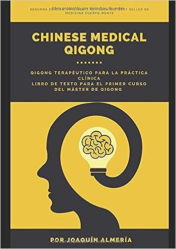 CHINESE MEDICAL QIGONG: QIGONG TERAPÉUTICO PARA LA PRÁCTICA ...