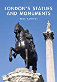 London's Statues and Monuments, Peter Matthews, 0747807981
