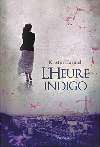 Kristin Harmel - L'Heure indigo sur Bookys