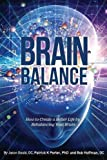 img - for Brain Balance: How to Create a Better Life by Rebalancing Your Brain book / textbook / text book