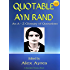 QUOTABLE AYN RAND: An A to Z Glossary of Quotations from Ayn Rand (Quotable Wisdom Books Book 12)
