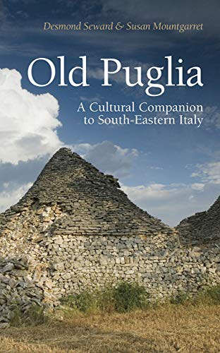 Old Puglia: A Cultural Companion to South-Eastern Italy (Armchair Traveller) (Eastern And Southern Europe Travel Guides Collection)