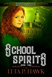 School Spirits (Kyrie Carter: Supernatural Sleuth Book 2)