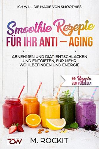 Smoothie Rezepte Fur Ihr Anti Aging Abnehmen Und Diat