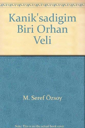 Kanik'sadigim Biri Orhan Veli