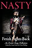 NASTY: Fetish Fights Back: An Erotic Short Story Collection