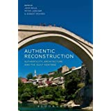 Authentic Reconstruction: Authenticity, Architecture and the Built Heritage