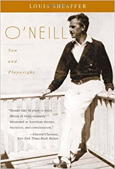 O'Neill: Son and Playwright (Volume I)