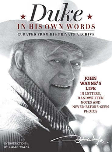 Duke in His Own Words: John Wayne's Life in Letters, Handwritten Notes and Never-Before-Seen Photos Curated from His Private - Store John Wayne