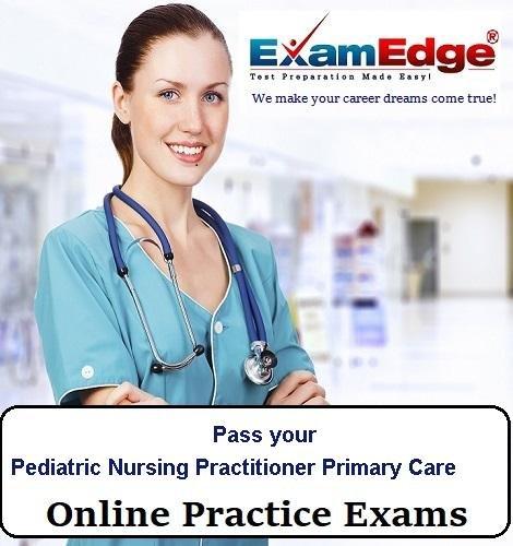 Pass your Pediatric Nursing Practitioner Primary Care (5 Practice Tests) -  Exam Edge, LLC
