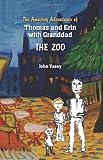 The Amazing Adventure of Thomas and Erin with Grandad - the Zoo, john vasey, 1463522843