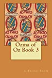 Ozma of Oz Book 3, L. Frank Baum, 1479308161
