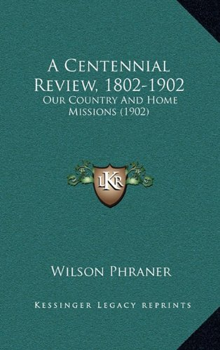 Download A Centennial Review, 1802-1902: Our Country And Home Missions (1902) pdf