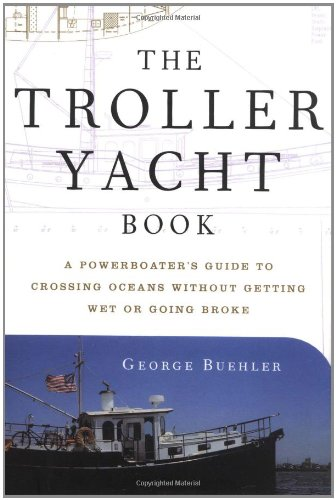 the-troller-yacht-book-a-powerboaters-guide-to-crossing-oceans
