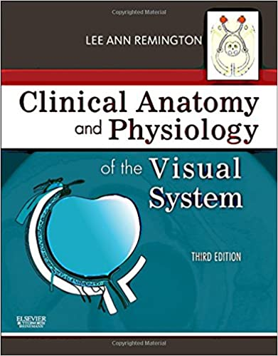 Clinical Anatomy and Physiology of the Visual System: 8601419488193 ...