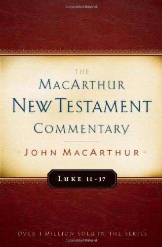 By John MacArthur Luke 11-17 MacArthur New Testament Commentary (Macarthur New Testament Commentary Serie) (New Edition) [Hardcover] pdf