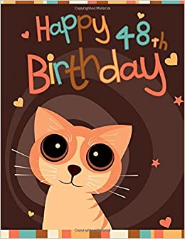 Happy 48th Birthday Notebook Journal Diary 105 Lined Pages Gifts For 48 Year Old Animal Lovers Cat Women Or Men Husband
