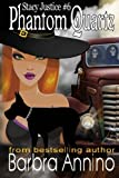 Phantom Quartz: A Stacy Justice Witch Mystery Book 6 (Stacy Justice Magical Mysteries) (Volume 6)