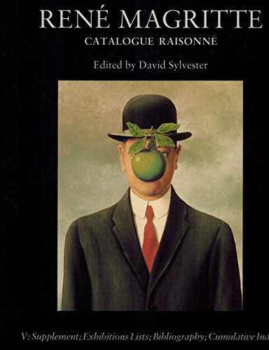 Rene Magritte : Catalogue Raisonne, Volume 5 (FIVE) of 6 Volumes - Supplement; Exhibitions Lists; Bibliography; Cumulative Index [1, 2, 3, 4, One, Two, Three, Four, Six, I, II, III, IV, V, VI, Catalogue Raisonné, Catalog Raisonnee, Complete Works, René]