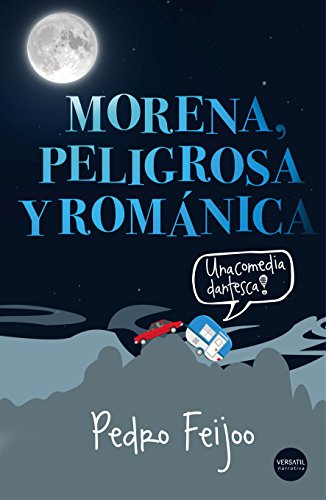 Morena, peligrosa y románica (Spanish Edition) by [Feijoo, Pedro]