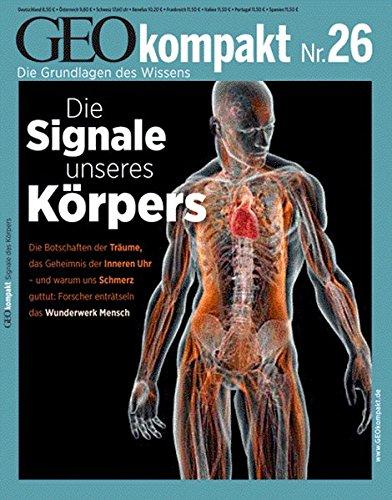GEO kompakt 26/2011: Die Signale unseres Körpers