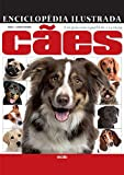 capa de Enciclopédia ilustrada cães: um guia com o perfil de 114 raças
