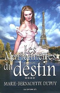 La saga de Val-Jalbert : [4] : Les marionnettes du destin, Dupuy, Marie-Bernadette