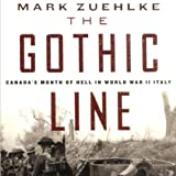 The Gothic Line: Canada's Month of Hell in World War II Italy by Mark Zuehlke front cover