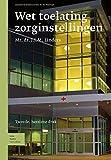 Wet Toelating Zorginstellingen, Linders, J. J. M., 903136018X
