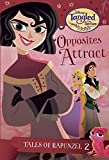 Tales of Rapunzel #2: Opposites Attract (Disney Tangled the Series) (A Stepping Stone Book(TM))