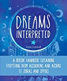 Dreams Interpreted: A Bedside Handbook Explaining Everything from Accordions and Acorns to Zebras and Zippers