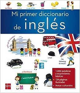 Mi primer diccionario de inglés Para aprender más sobre: Amazon.es: Varios Autores, César Martínez González: Libros en idiomas extranjeros