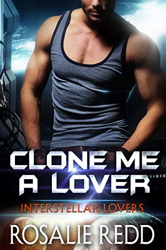 Clone Me a Lover (Interstellar Lovers)