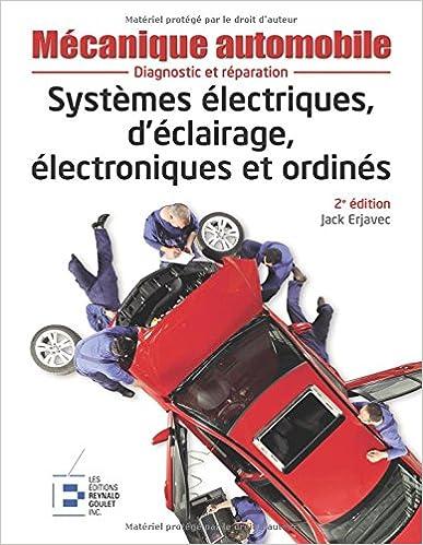 Téléchargement Mécanique automobile : Systèmes électriques, d'éclairage, électroniques et ordinés, 2e édition epub, pdf