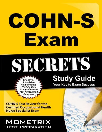 COHN-S Exam Secrets Study Guide: COHN-S Test Review for the Certified Occupational Health Nurse Specialist Exam by COHN-S Exam Secrets Test Prep Team (2013-02-14)