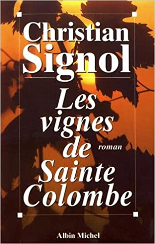 Amazon Fr Les Vignes De Sainte Colombe Christian Signol