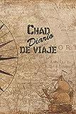Chad Diario De Viaje: 6x9 Diario de viaje I Libreta para listas de tareas I Regalo perfecto para tus vacaciones en Chad (Spanish Edition)