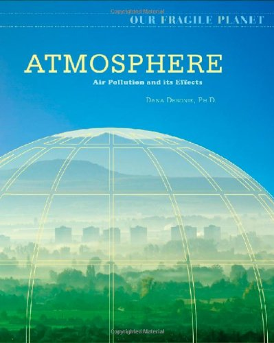 Atmosphere: Air Pollution and Its Effects (Our Fragile Planet)