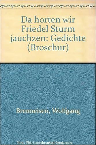 Da Hörten Wir Friedel Sturm Jauchzen Gedichte Broschur