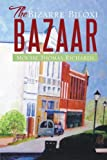 The Bizarre Biloxi Bazaar, Mouise Thomas Richards, 1479721794