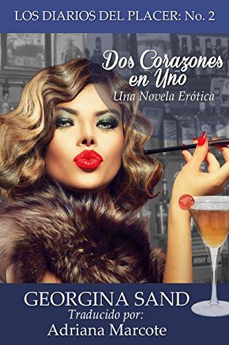 Los Diarios Del Placer No. 2: Dos Corazones en Uno: Una Novela Erotique (Spanish Edition)
