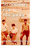 https://libros.plus/su-nombre-era-margarita/