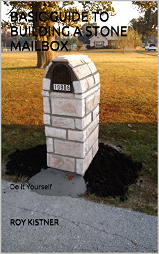 Basic Guide to Building a Stone Mailbox: Do it Yourself by [Kistner, Roy]