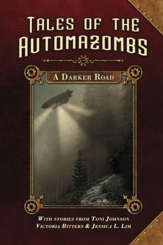 A Darker Road (Tales of the Automazombs) (Volume - Victoria Bitter