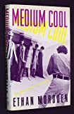 Medium Cool, Ethan Mordden, 0394571576